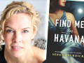 Author Serena Burdick and her latest book, Find Me in Havana