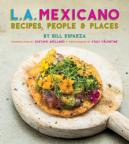 L.A. Mexicano : recipes, people & places