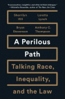A Perilous Path: Talking Race, Inequality, and the Law