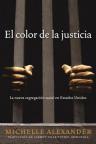 El color de la justicia: La nueva segregacion racial en Estados Unidos