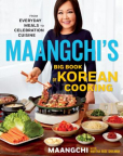 Maangchi's Big Book of Korean Cooking: From Everyday Meals to Celebration Cuisine