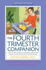 The fourth trimester companion : how to take care of your body, mind, and family as you welcome your