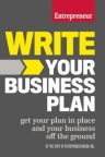 Write your business plan : get your plan in place and your business off the ground