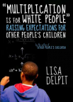 """""""Multiplication Is for White People"""": Raising Expectations for Other Peoples Children"""