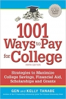 1001 ways to pay for college : strategies to maximize college savings, financial aid, scholarships and grants