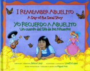 Yo recuerdo a Abuelito: un cuento del Día de los Muertos/I remember Abuelito: a Day of the Dead story