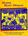 Making Magic Windows: Creating Papel Picado/Cut-Paper Art with Carmen Lomas Garza