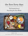 The first forty days : the essential art of nourishing the new mother