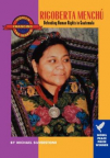 Rigoberta Menchu Tum : defending human rights in Guatemala