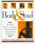 Body & soul : the Black women's guide to physical health and emotional well-being