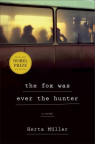 The fox was ever the hunter : a novel
