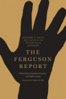 The Ferguson Report: Department of Justice Investigation of the Ferguson Police Department