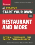 Start your own restaurant and more : pizzeria, coffeehouse, deli, bakery, catering business