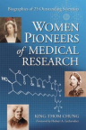 Women pioneers of medical research : biographies of 25 outstanding scientists