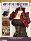 Steampunk your wardrobe : easy projects to add Victorian flair to everyday fashions