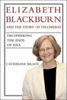 Elizabeth Blackburn and the story of telomeres : deciphering the ends of DNA