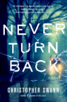 Never turn back : a novel