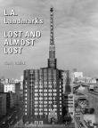 L.A. Landmarks: Lost and Almost Lost
