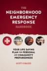 The neighborhood emergency response handbook : your lifesaving plan for personal and community preparedness