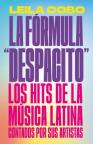 """La Fórmula """"Despacito"""": Los hits de la música latina contados por sus artistas"""