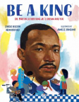 Be a king : Dr. Martin Luther King Jr.'s dream and you
