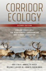 Corridor Ecology: Linking Landscapes for Biodiversity Conservation and Climate Adaptation