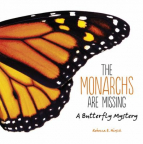 The Monarchs are Missing: A Butterfly Mystery