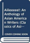 Aiiieeeee! : an anthology of Asian American writers