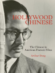 Hollywood Chinese : the Chinese in American feature films