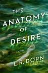 The anatomy of desire : a novel