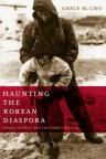 Haunting the Korean diaspora : shame, secrecy, and the forgotten war