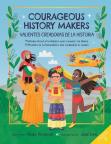 Courageous History Makers / Valientes Creadoras de la Historia