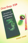 Chop suey, USA : the story of Chinese food in America