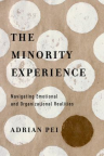 The minority experience : navigating emotional and organizational realities