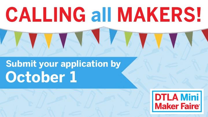 DTLA Mini Maker Faire call for makers