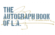 Logo for the exhibit featuring text that reads The Autograph Book of L.A.