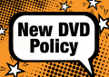 New DVD Policy