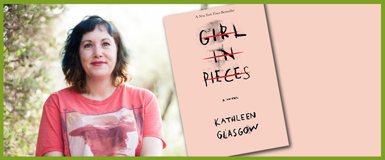 Girl In Pieces book and author Kathleen Glasgow