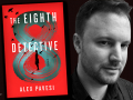 Author Alex Pavesi and his first novel, The Eighth Detective