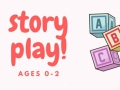 text that reads story play! ages 0-2